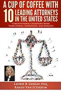 Acup of coffee with 10 leading attorneys in the united states || constitutional champions share their Stories. Experiences And Insights || Laurie B. Gengo, Esq. || Randy Van Ittersum
